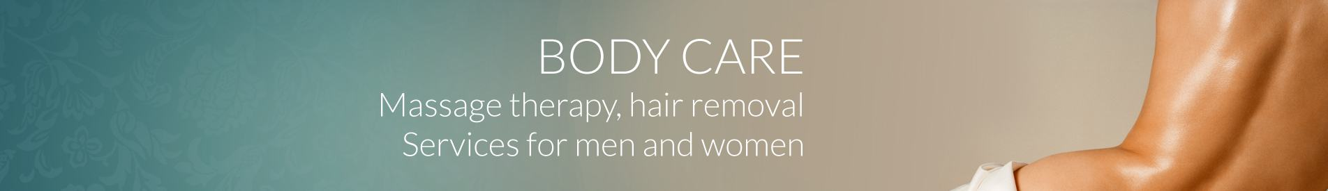 Body Care Services- Massages, Hair Removal